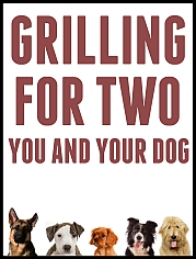 Grilling For Two You And Your Dog
