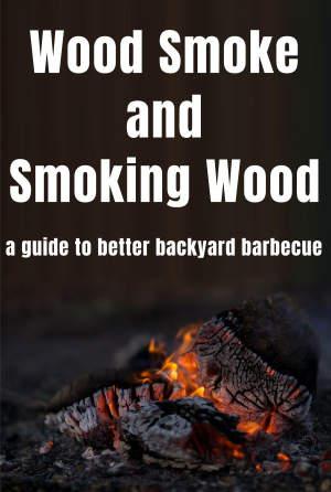 Wood Smoke and Smoking Wood